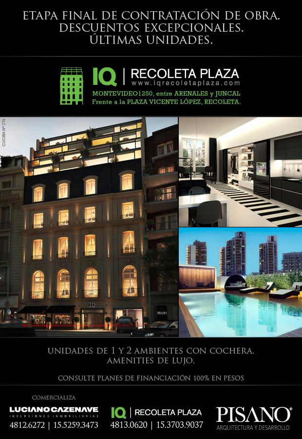 IQ Recoleta Plaza: etapa final de contratación de                  obra. descuentos excepcionales. últimas unidades.                  Montevideo 1250, entre Arenales y Juncalfrente a la                  plaza vicente lópez, recoleta.